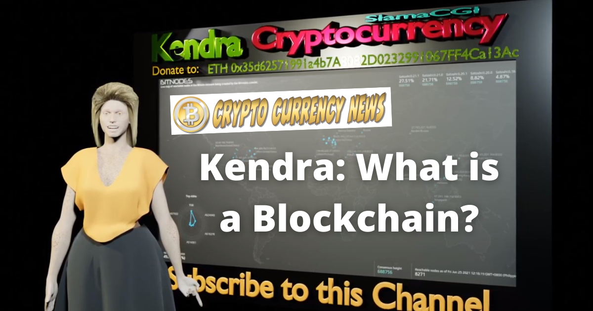 Kendra: What is a Blockchain?